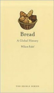 Bread: A Global History - William Rubel