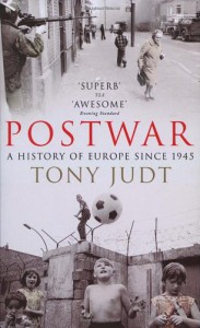 Postwar: A History of Europe Since 1945 - Tony Judt