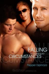 Falling in Controlled Circumstances - Pepper Espinoza