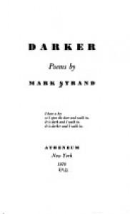 Darker - Mark Strand