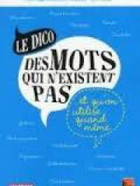 Le dico des mots qui n'existent pas...et qu'on utilise quand même - Olivier Talon, Gilles Vervisch