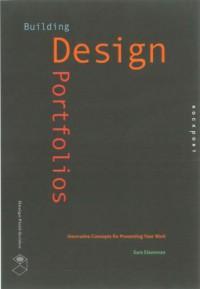 Building Design Portfolios: Innovative Concepts for Presenting Your Work - Sara Eisenman