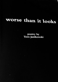 worse than it looks - Tom Janikowski