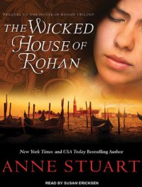 The Wicked House of Rohan - Anne Stuart, Susan Ericksen