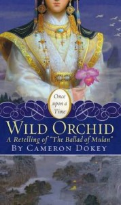 """The Wild Orchid: A Retelling of """"The Ballad of Mulan"""" - Cameron Dokey, Mahlon F. Craft"""