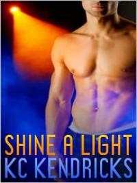 Shine a Light - K.C. Kendricks