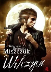 Wilczyca - Katarzyna Berenika Miszczuk