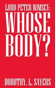 Lord Peter Wimsey: Whose Body? - Dorothy L. Sayers