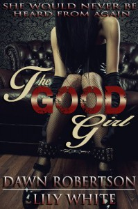 The Good Girl - Lily White, Dawn Robertson