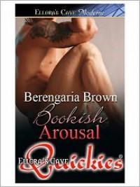 Bookish Arousal - Berengaria Brown