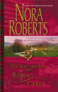 The MacGregors: Robert & Cybil - Nora Roberts