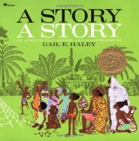 A Story, a Story - Gail E. Haley