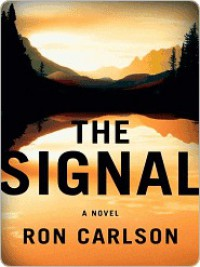 The Signal - Ron Carlson