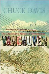 The Chuck Davis History of Metropolitan Vancouver - Chuck   Davis