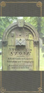 Stories in Stone: A Field Guide to Cemetery Symbolism and Iconography - Douglas Keister