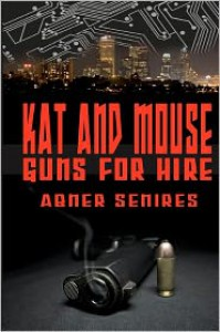 Kat and Mouse, Guns for Hire - Abner Senires