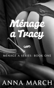 Ménage a Tracy: Ménage a Series: Book One - Anna March