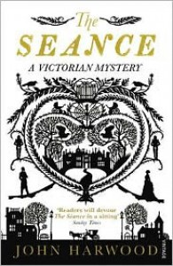 The Séance: A Victorian Mystery - John Harwood