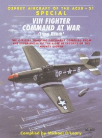 VIII Fighter Command at War 'Long Reach' - Michael O'Leary