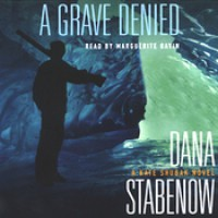 A Grave Denied (Kate Shugak, #13) - Dana Stabenow, Marguerite Gavin