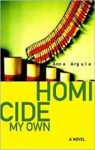 Homicide My Own - Anne Argula
