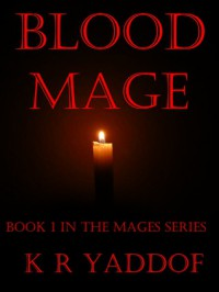 Blood Mage (Mages, #1) - K.R. Yaddof