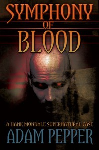 Symphony of Blood: A Hank Mondale Supernatural Case - Adam Pepper