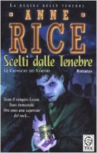 Scelti dalle tenebre - Anne Rice, Roberta Rambelli