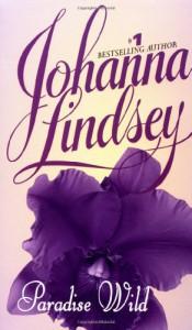 Paradise Wild - Johanna Lindsey