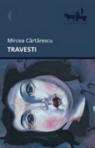 Travesti - Mircea Cărtărescu