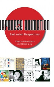 Japanese Animation: East Asian Perspectives -