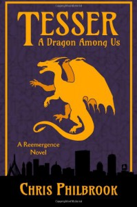 Tesser: A Dragon Among Us: A Reemergence Novel: 1 - Chris Philbrook