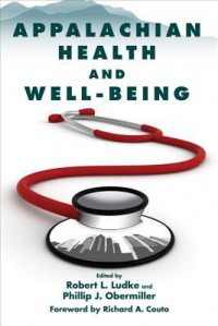 Appalachian Health and Well-Being - Robert L. Ludke, Phillip J. Obermiller, Richard A. Couto