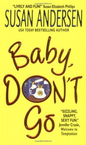Baby, Don't Go - Susan Andersen