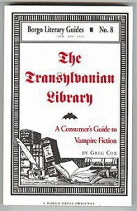The Transylvanian Library: A Consumer's Guide to Vampire Fiction (Borgo Literary Guides) - Greg Cox;Daryl F. Mallett