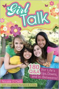 Girl Talk: 180 Q&A (for Life's Ups, Downs, and In-Betweens) - Nicole O'Dell
