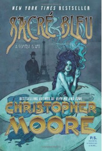Sacré Bleu: A Comedy d'Art - Christopher Moore