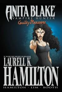 Anita Blake, Vampire Hunter: Guilty Pleasures, Volume 2 - Laurell K. Hamilton, Jessica Ruffner, Brett Booth, Ron Lim