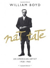 Nat Tate: An American Artist: 1928-1960 - William Boyd