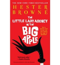 The Little Lady Agency in the Big Apple - Hester Browne
