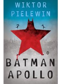Batman Apollo - Wiktor Pielewin