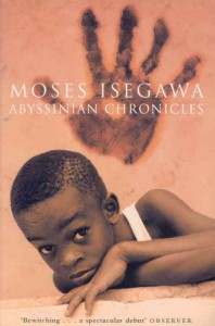 Abyssinian Chronicles - Moses Isegawa