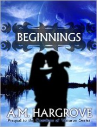 Beginnings: Prequel to The Guardians of Vesturon (The Guardians of Vesturon, #0.5) - A.M. Hargrove