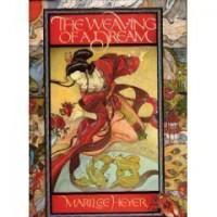 The Weaving of a Dream - Marilee Heyer