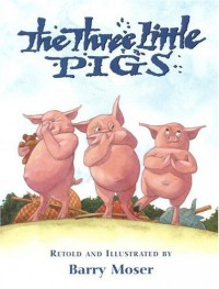 The Three Little Pigs - Barry Moser