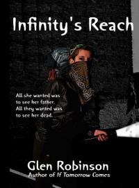 Infinity's Reach - Glen Robinson