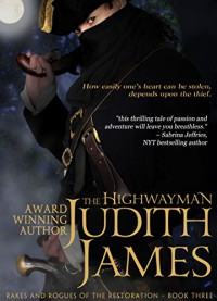 The Highwayman (Rakes and Rogues of the Restoration Book 3) - Judith James