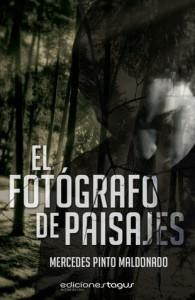El fotógrafo de paisajes - Mercedes Pinto Maldonado