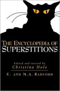 The Encyclopedia of Superstitions -
