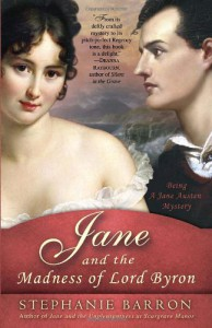 Jane and the Madness of Lord Byron: Being A Jane Austen Mystery - Stephanie Barron
